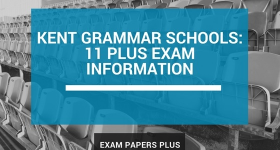 Kent Grammar Schools 11 Plus (11+) Exam Information