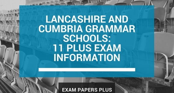Lancashire and Cumbria Grammar Schools 11 Plus (11+) Exam Information