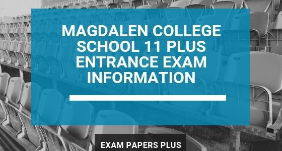 Branded image for Magdalen College School 11 Plus (11+) Entrance Exam Information