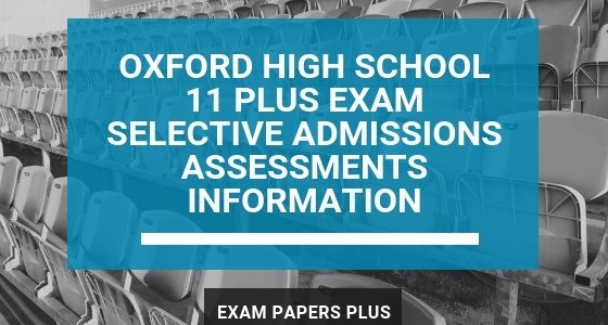 Branded image for Oxford High School 11 Plus (11+) Exam Selective Admissions Assessments Information
