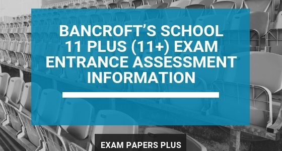 Exam Papers Plus branded image for Bancroft's School 11 Plus (11+) Exam Entrance Assessment Information