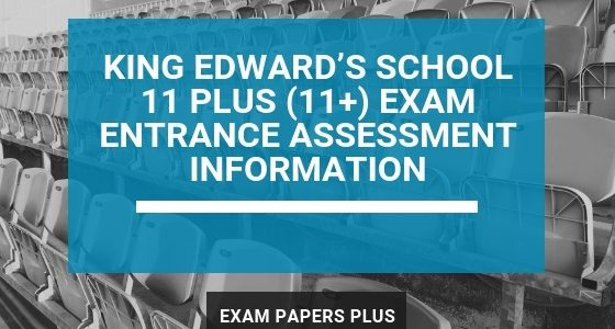 Exam Papers Plus branded image for King Edward's School 11 Plus (11+) Exam Entrance Assessment Information