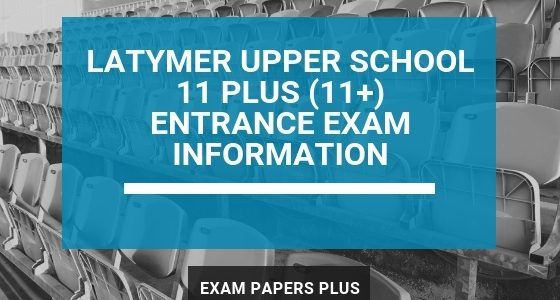 Exam Papers Plus branded image for Latymer Upper School 11 Plus (11+) Entrance Exam Information