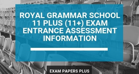 Exam Papers Plus branded image for Royal Grammar School 11 Plus (11+) Exam Entrance Assessment Information
