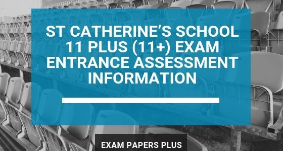 Exam Papers Plus branded image for St Catherine's School 11 Plus (11+) Exam Entrance Assessment Information