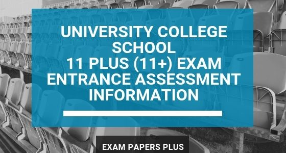 Exam Papers Plus branded image for University College School 11 Plus (11+) Exam Entrance Assessment Information