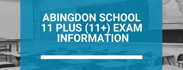 Abingdon School 11 Plus (11+) Exam Information