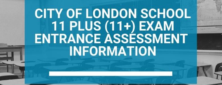 City of London School 11 Plus (11+) Exam Entrance Assessment Information