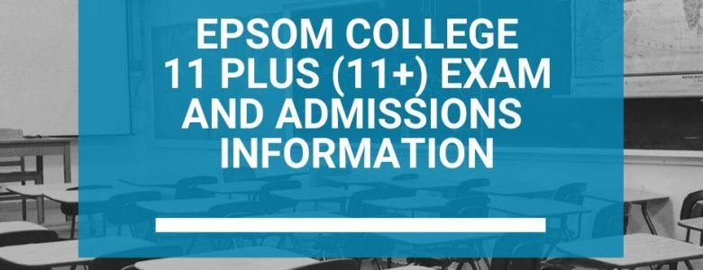Epsom College 11 Plus (11+) Exam Admissions Information