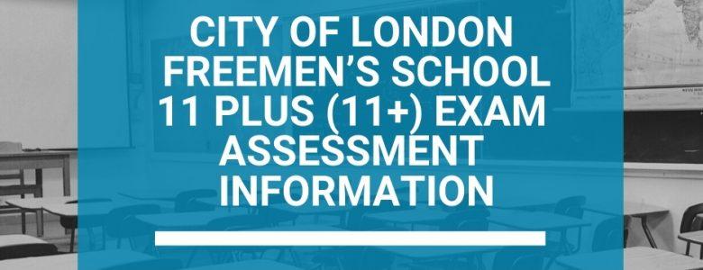 City of London Freemen's School11 Plus (11+) Exam Assessment Information
