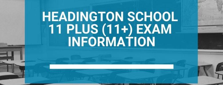 Headington School 11 Plus (11+) Exam Information