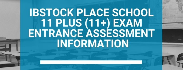 Ibstock Place School 11 Plus (11+) Exam Entrance Assessment and Exam Information
