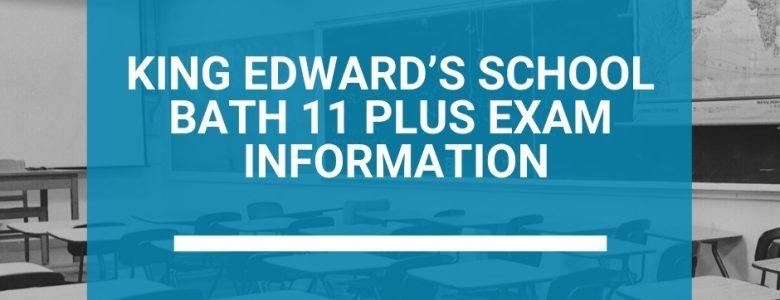 King Edward's School Bath 11 Plus Exam Information