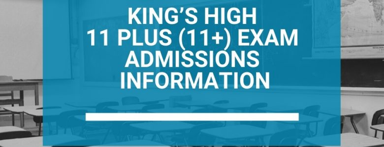 King's High 11 Plus (11+) Exam Admissions Information