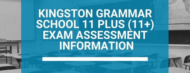 Kingston Grammar School 11 Plus (11+) Exam Assessment Information