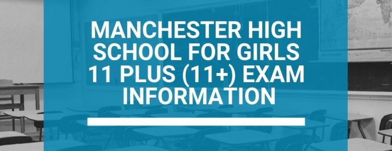 Manchester High School for Girls 11 Plus (11+) Exam Information