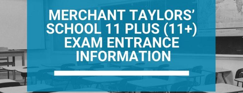 Merchant Taylors' School 11 Plus (11+) Exam Entrance Information