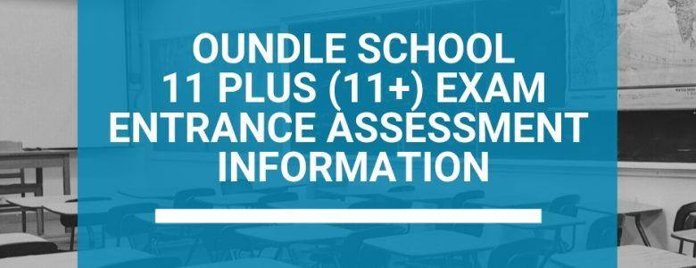 Oundle School 11 Plus (11+) Exam Entrance Assessment Information