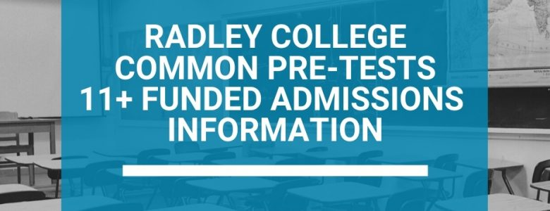 Radley College Common Pre-Tests 11+ Funded Admissions Information
