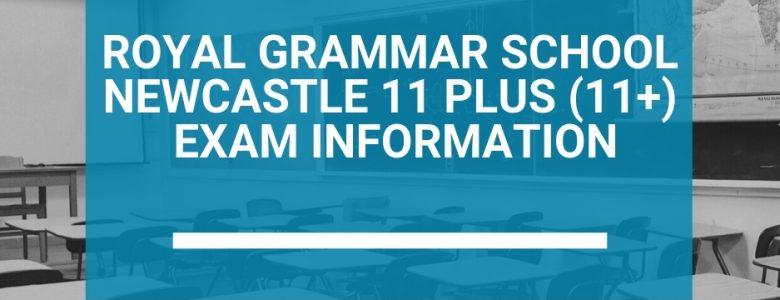 Royal Grammar School Newcastle 11 Plus (11+) Exam Information