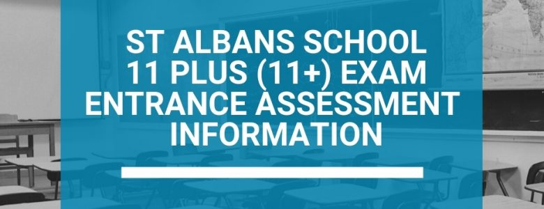 St Albans School 11 Plus (11+) Exam Entrance Assessment Information
