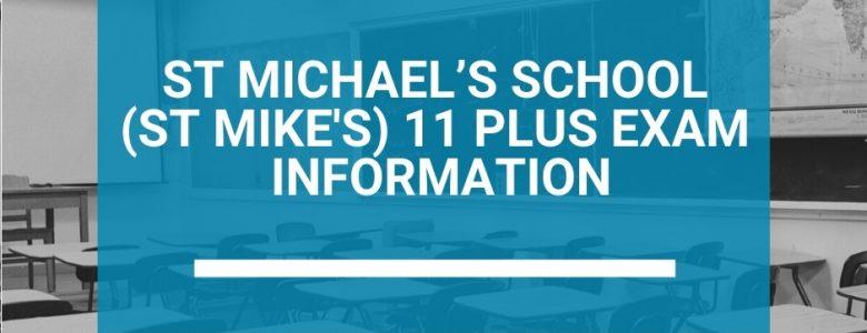 St Michael's School (St Mike's) 11 Plus (11+) Exam Information