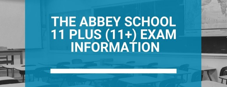 The Abbey School 11 Plus (11+) Exam Information