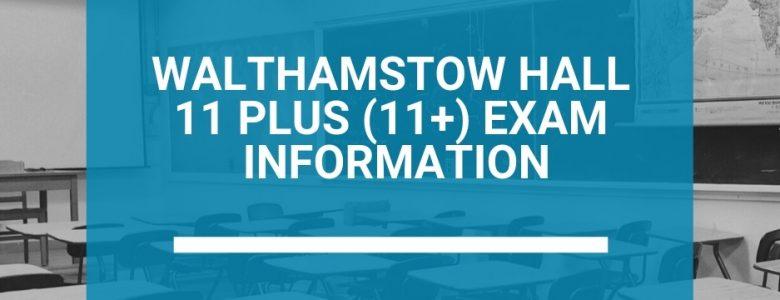 Walthamstow Hall 11 Plus (11+) Exam Information